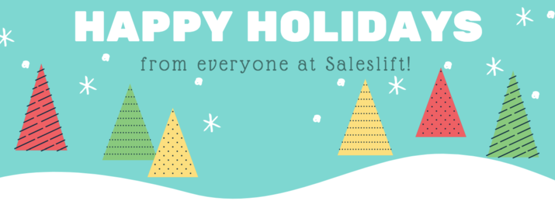 Happy Holidays! From everyone at Saleslift